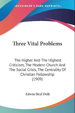 Three Vital Problems af Edwin Heyl Delk
