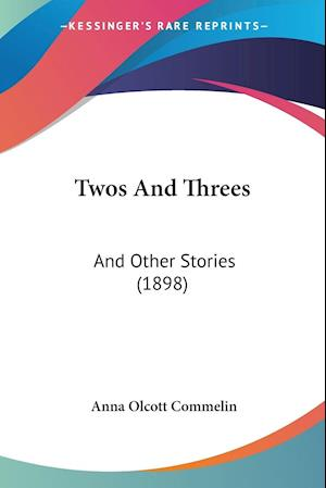 Twos and Threes af Anna Olcott Commelin