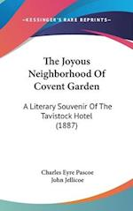 The Joyous Neighborhood of Covent Garden af Charles Eyre Pascoe
