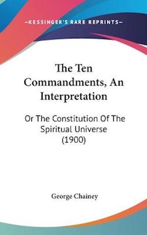 The Ten Commandments, an Interpretation af George Chainey