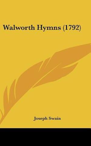 Walworth Hymns (1792) af Joseph Swain