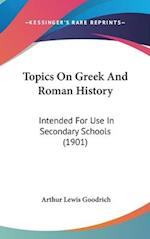 Topics on Greek and Roman History af Arthur Lewis Goodrich