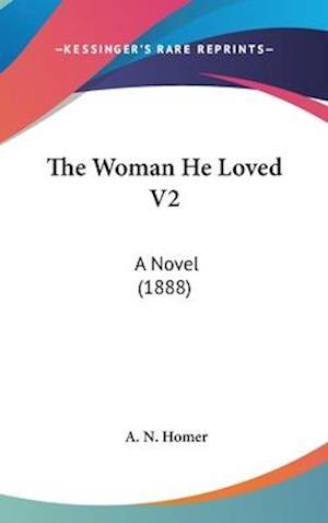 The Woman He Loved V2 af A. N. Homer