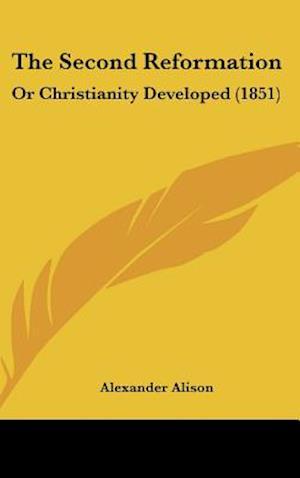 The Second Reformation af Alexander Alison