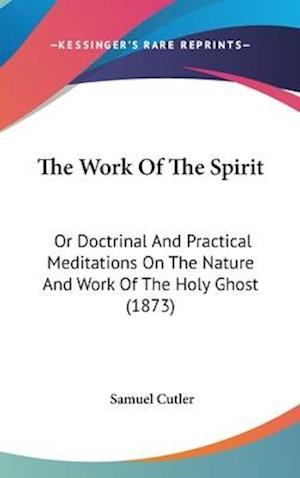 The Work of the Spirit af Samuel Cutler