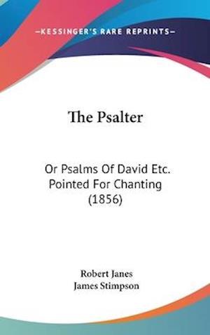 The Psalter af James Stimpson, Robert Janes