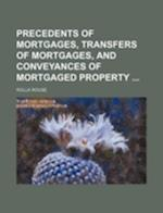 Precedents of Mortgages, Transfers of Mortgages, and Conveyances of Mortgaged Property af Rolla Rouse