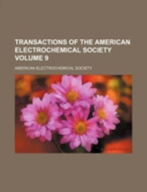 Transactions of the American Electrochemical Society Volume 9 af American Electrochemical Society