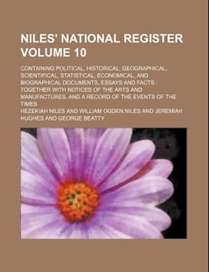 Niles' National Register Volume 10; Containing Political, Historical, Geographical, Scientifical, Statistical, Economical, and Biographical Documents, af Hezekiah Niles
