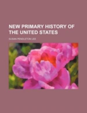 New Primary History of the United States af Susan Pendleton Lee