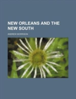 New Orleans and the New South af Andrew Morrison