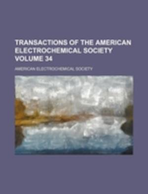 Transactions of the American Electrochemical Society Volume 34 af American Electrochemical Society