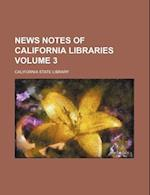 News Notes of California Libraries Volume 3 af California State Library