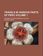 Travels in Various Parts of Peru Volume 1; Including a Year's Residence in Potosi af Edmond Temple