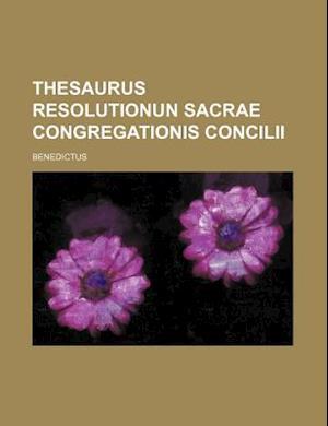 Thesaurus Resolutionun Sacrae Congregationis Concilii af Benedictus