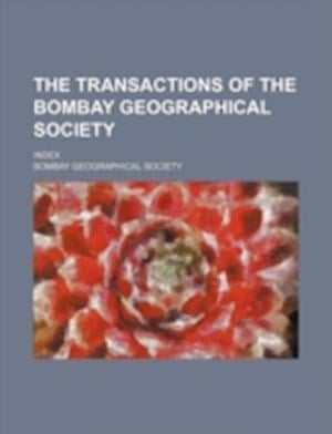 The Transactions of the Bombay Geographical Society; Index af Bombay Geographical Society