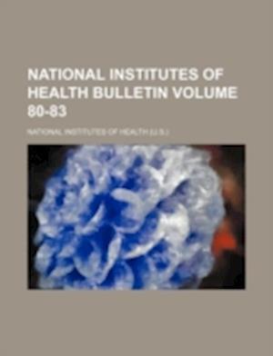National Institutes of Health Bulletin Volume 80-83 af National Institutes Of Health