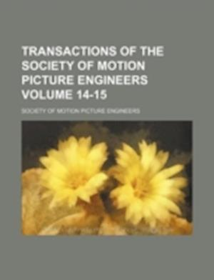 Transactions of the Society of Motion Picture Engineers Volume 14-15 af Society Of Motion Picture Engineers