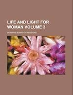 Life and Light for Woman Volume 3 af Woman's Board of Missions