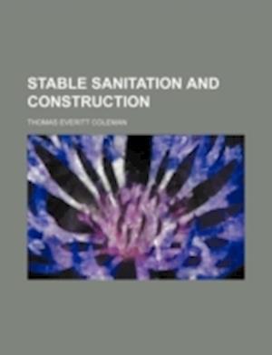 Stable Sanitation and Construction af Thomas Everitt Coleman