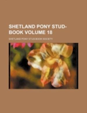 Shetland Pony Stud-Book Volume 18 af Shetland Pony Stud Society