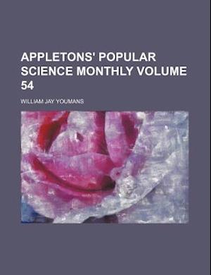 Appletons' Popular Science Monthly Volume 54 af William Jay Youmans