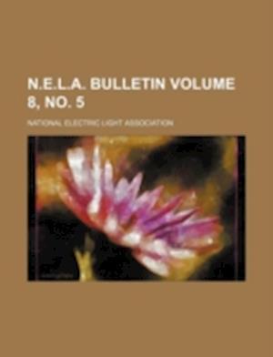 N.E.L.A. Bulletin Volume 8, No. 5 af National Electric Light Association