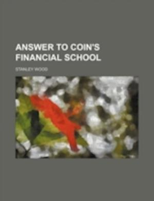 Answer to Coin's Financial School af Stanley Wood