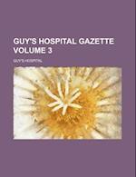 Guy's Hospital Gazette Volume 3 af Guy's Hospital