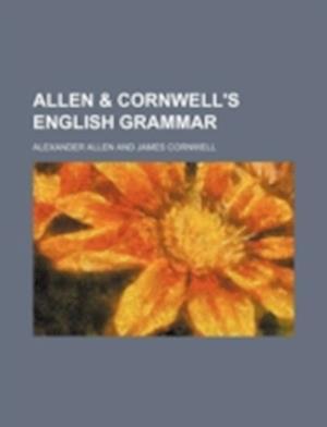 Allen & Cornwell's English Grammar af Alexander Allen