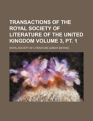 Transactions of the Royal Society of Literature of the United Kingdom Volume 3, PT. 1 af Royal Society Of Literature