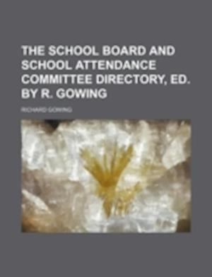 The School Board and School Attendance Committee Directory, Ed. by R. Gowing af Richard Gowing