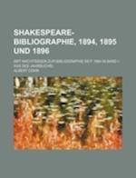 Shakespeare-Bibliographie, 1894, 1895 Und 1896; (Mit Nachtragen Zur Bibliographie Seit 1864 in Band I-XXX Des Jahrbuchs) af Albert Cohn