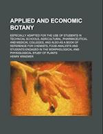 Applied and Economic Botany; Especially Adapted for the Use of Students in Technical Schools, Agricultural, Pharmaceutical and Medical Colleges, and A af Henry Kraemer