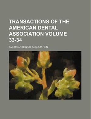 Transactions of the American Dental Association Volume 33-34 af American Dental Association