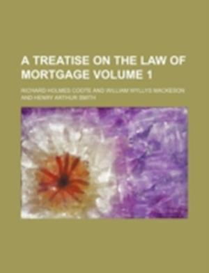 A Treatise on the Law of Mortgage Volume 1 af Richard Holmes Coote
