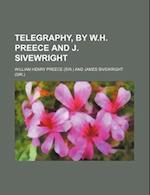Telegraphy, by W.H. Preece and J. Sivewright af William Henry Preece