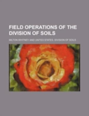 Field Operations of the Division of Soils af Milton Whitney