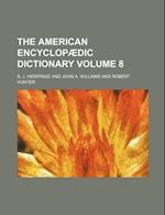 The American Encyclopaedic Dictionary Volume 8 af S. J. Herrtage