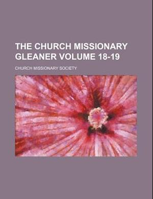 The Church Missionary Gleaner Volume 18-19 af Church Missionary Society