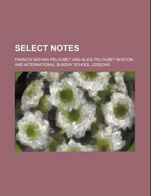 Select Notes af Francis Nathan Peloubet