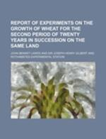 Report of Experiments on the Growth of Wheat for the Second Period of Twenty Years in Succession on the Same Land af John Bennet Lawes