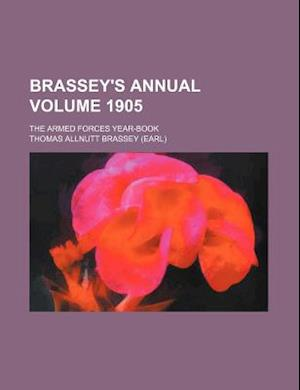 Brassey's Annual Volume 1905; The Armed Forces Year-Book af Thomas Allnutt Brassey