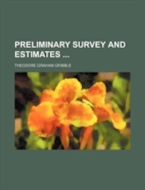 Preliminary Survey and Estimates af Theodore Graham Gribble