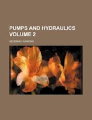 Pumps and Hydraulics Volume 2 af Nehemiah Hawkins