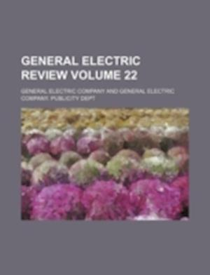 General Electric Review Volume 22 af General Electric Company