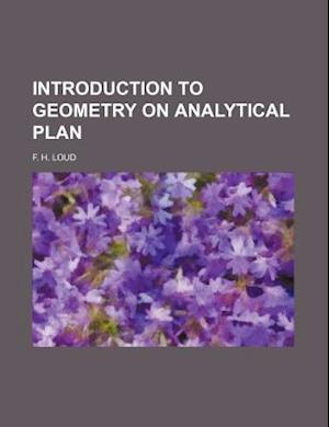 Introduction to Geometry on Analytical Plan af F. H. Loud