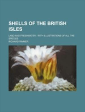 Shells of the British Isles; Land and Freshwater af Richard Rimmer