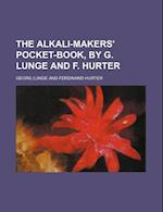 The Alkali-Makers' Pocket-Book, by G. Lunge and F. Hurter af Georg Lunge