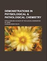 Demonstrations in Physiological & Pathological Chemistry; With a Concise Account of the Clinical Examination of Urine af Charles Henry Ralfe